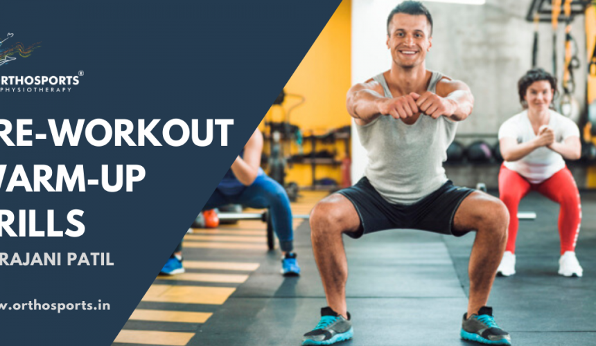 Dr. Rajani Patil suggests doing these Warm-up Drills Before a Workout to Prevent Dreadful Injuries | Orthosports Physiotherapy
