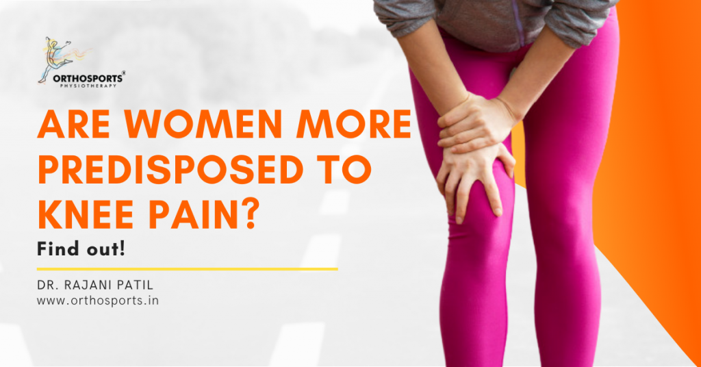 Are women more predisposed to knee pain, knee pain in women, knee pain, women knee pain, knee pain relief, knee pain solution